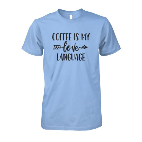 Image of Coffee Is My Love Language Tee - Light Blue / S / Unisex Cotton Tee - Short Sleeves