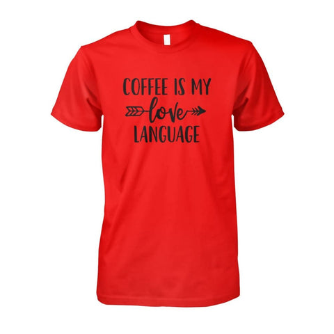 Image of Coffee Is My Love Language Tee - Red / S / Unisex Cotton Tee - Short Sleeves