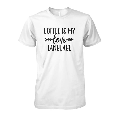 Image of Coffee Is My Love Language Tee - White / S / Unisex Cotton Tee - Short Sleeves