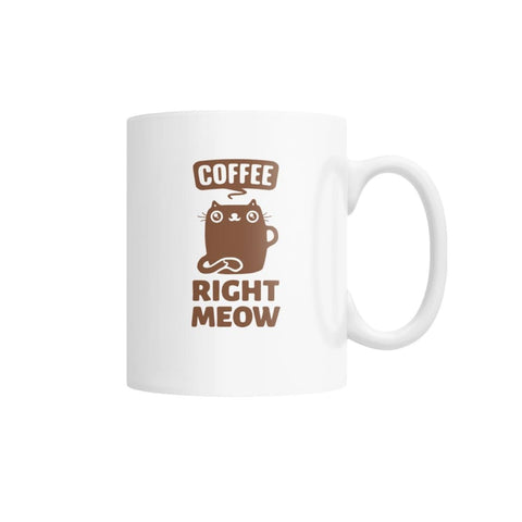 Coffee Right Meow Mug White Coffee Mug - Drinkware