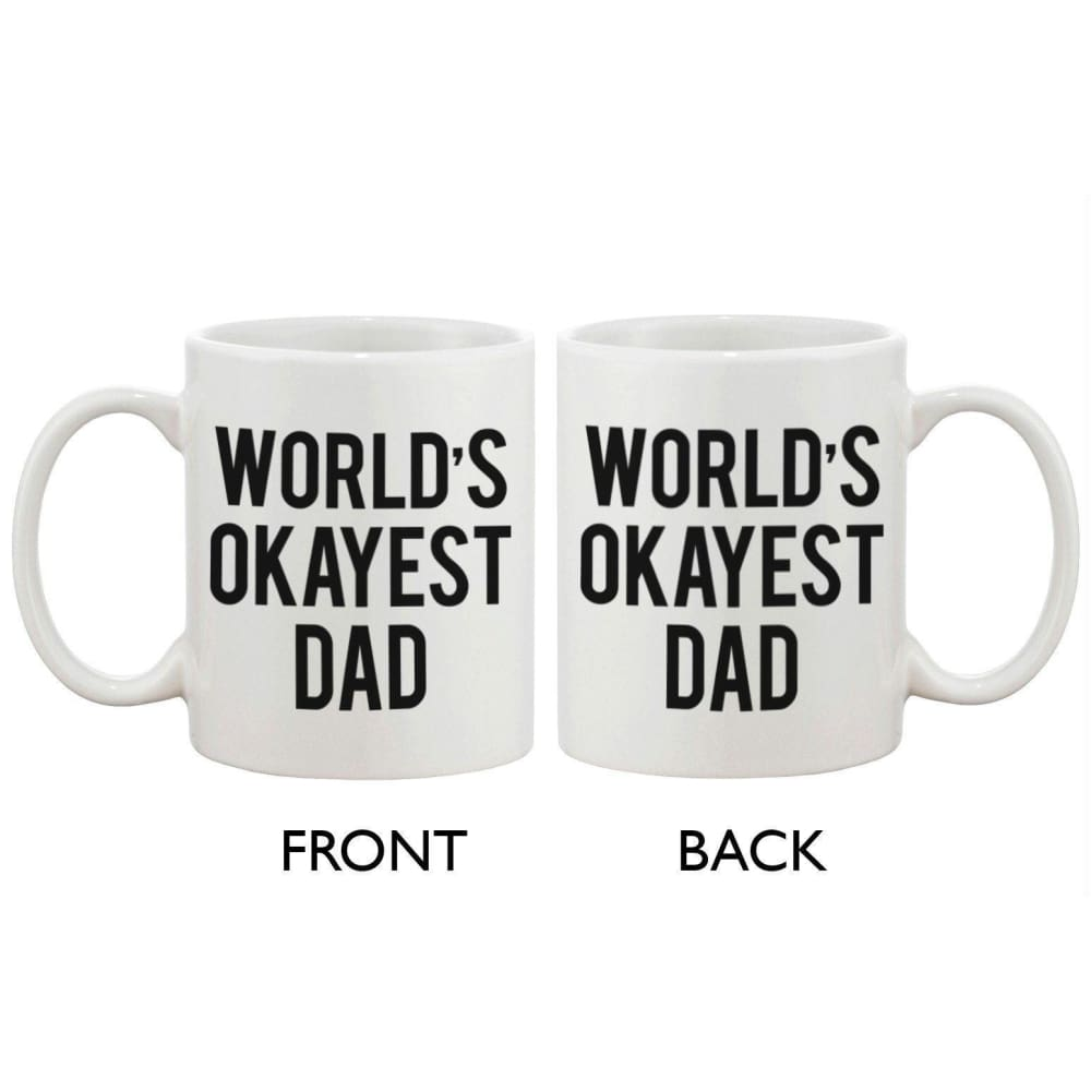Fathers Day Mug for Dad - Worlds Okayest Dad. Fathers Day Mug Cup Gift - Apparel & Accessories
