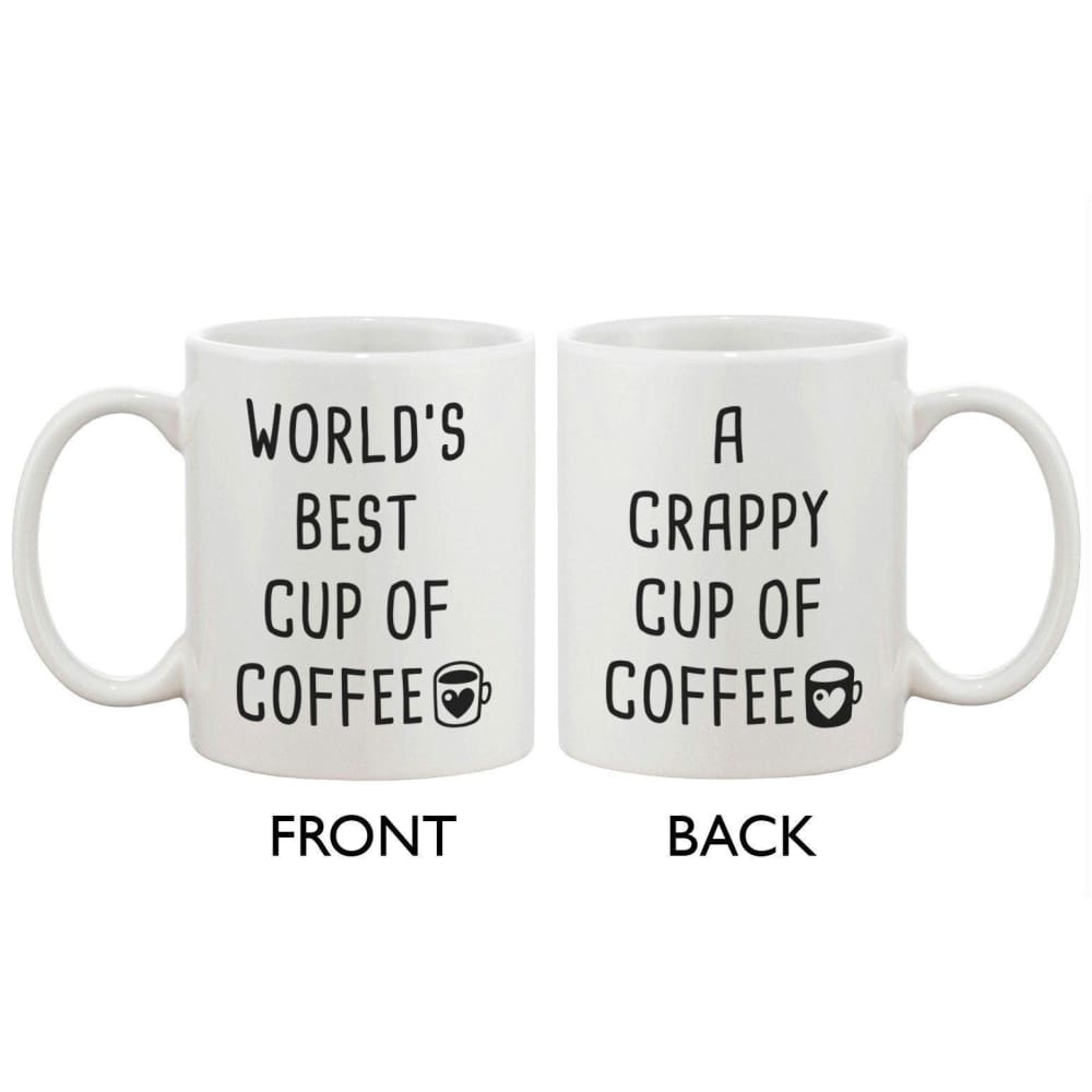 Funny Coffee Mug - Best Cup of Coffee Crappy Cup of Coffee 11oz Mug Cup - Apparel & Accessories