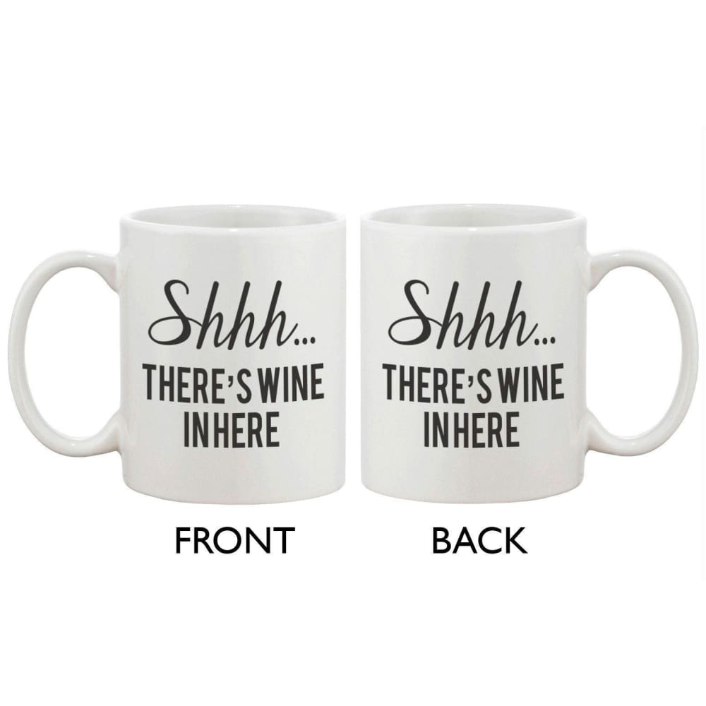 Funny Coffee Mug - Shhh Theres Wine In Here 11oz Ceramic Coffee Mug Cup - Apparel & Accessories