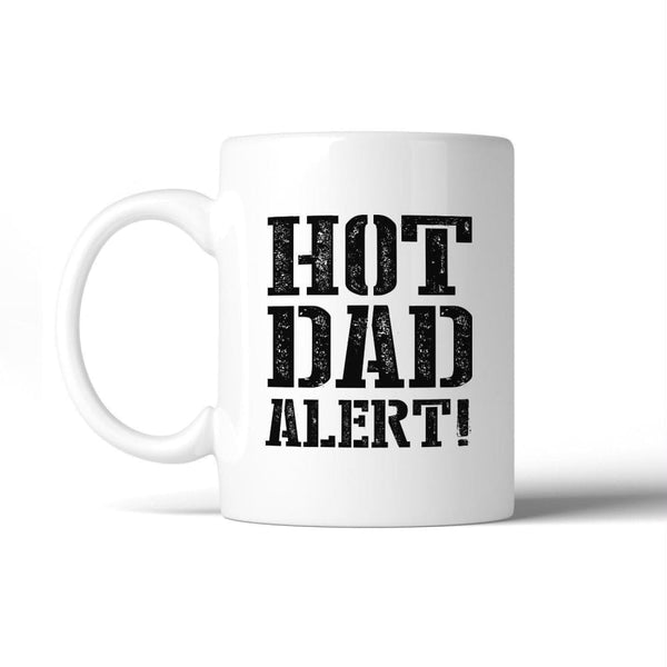Hot Dad Alert Humorous Design Coffee Mug Witty Gift Ideas For Dad