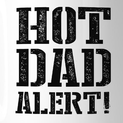 Image of Hot Dad Alert Humorous Design Coffee Mug Witty Gift Ideas For Dad - Apparel & Accessories