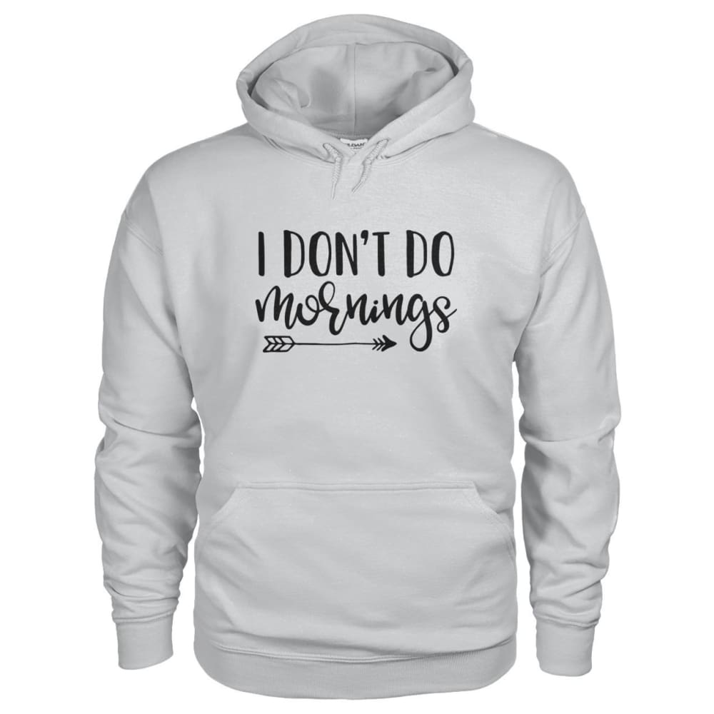I Dont Do Mornings Hoodie - Ash Grey / S - Hoodies