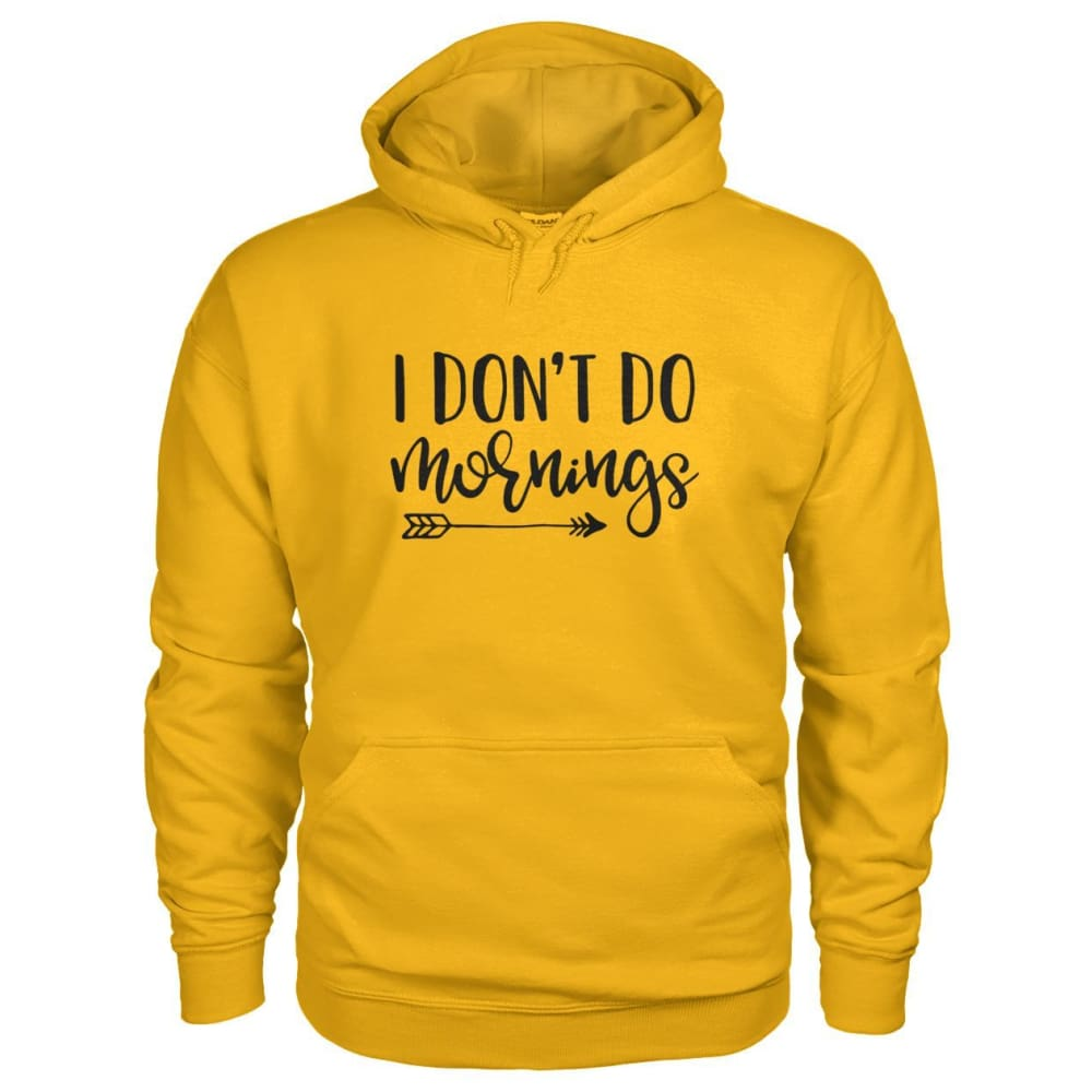 I Dont Do Mornings Hoodie - Gold / S - Hoodies