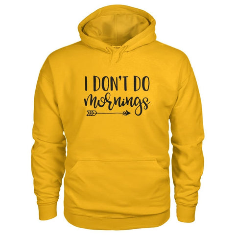 Image of I Dont Do Mornings Hoodie - Gold / S - Hoodies
