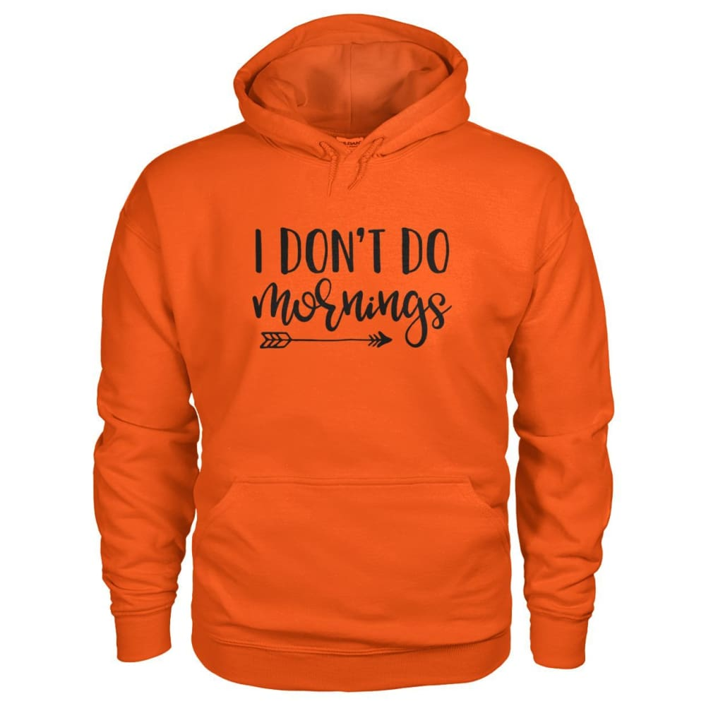 I Dont Do Mornings Hoodie - Orange / S - Hoodies