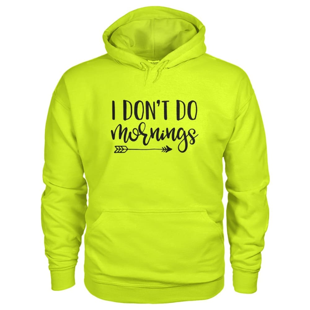 I Dont Do Mornings Hoodie - Safety Green / S - Hoodies