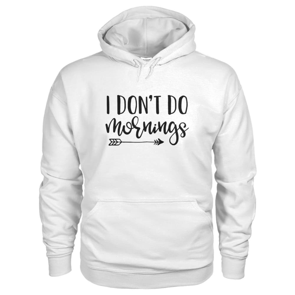 I Dont Do Mornings Hoodie - White / S - Hoodies