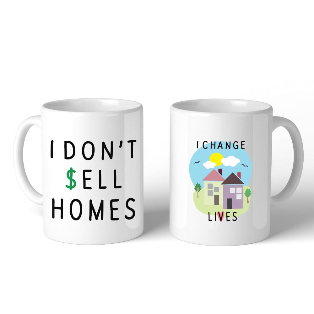 I Dont Sell Homes I Change Lives White Mug - Apparel & Accessories