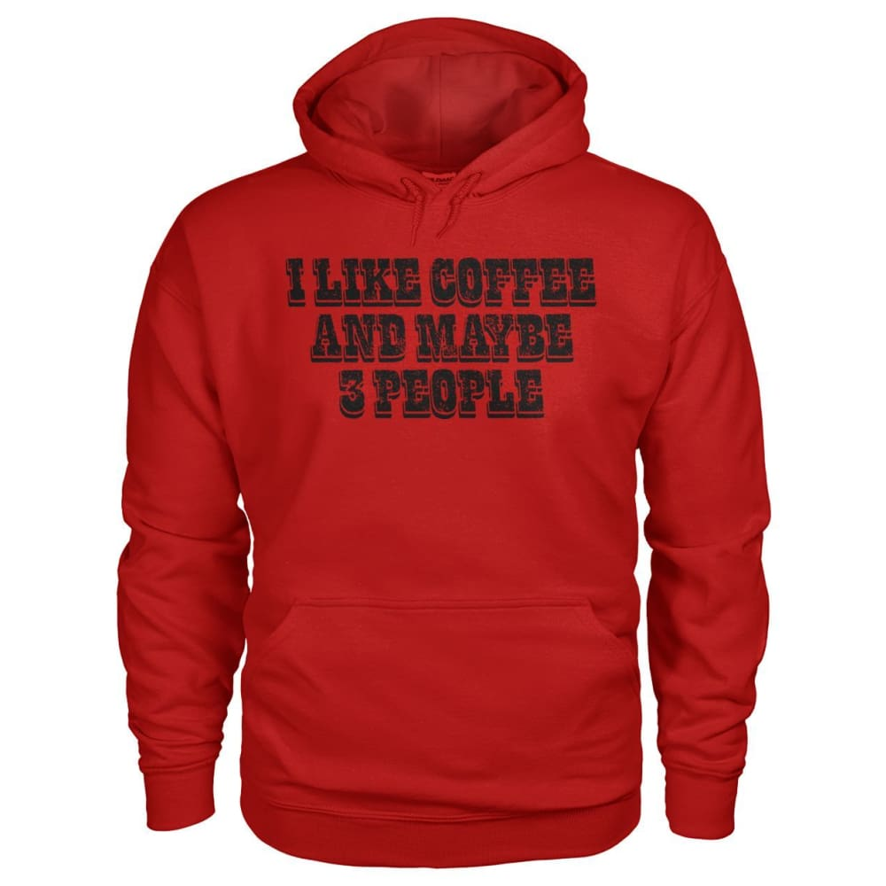 I Like Coffee and Maybe 3 People Hoodie - Cherry Red / S - Hoodies