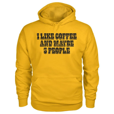 Image of I Like Coffee and Maybe 3 People Hoodie - Gold / S - Hoodies