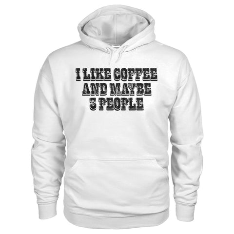 Image of I Like Coffee and Maybe 3 People Hoodie - White / S - Hoodies