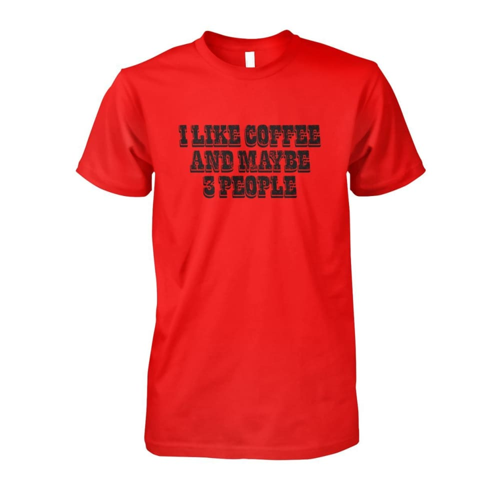 I Like Coffee and Maybe 3 People Tee - Red / S - Short Sleeves