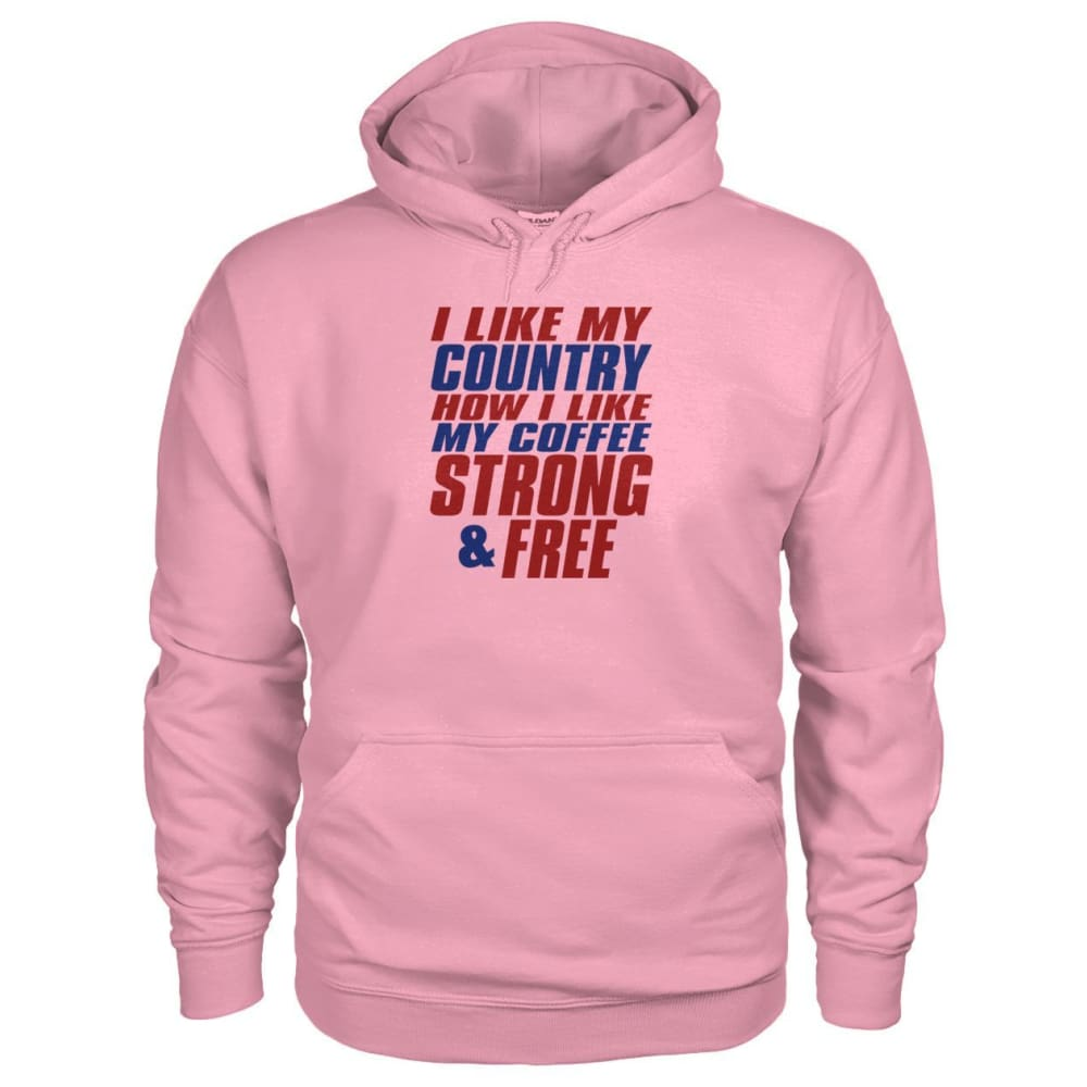 I Like My Country How I Like My Coffee Strong And Free Hoodie - Classic Pink / S - Hoodies