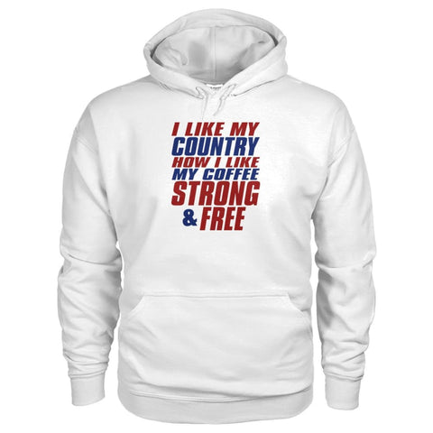 Image of I Like My Country How I Like My Coffee Strong And Free Hoodie - White / S - Hoodies