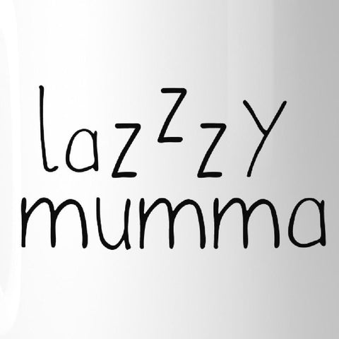 Image of Lazzzy Mumma Humorous Design Mug Funny Gift Ideas For Lazy Moms - Apparel & Accessories