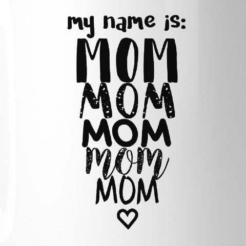 Image of My Name Is Mom Ceramic Coffee Mug 11 oz Cute Design Gifts For Moms - Apparel & Accessories