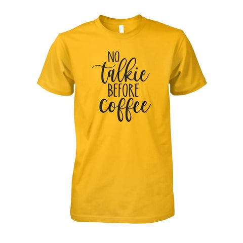 No Talkie Before Coffee Tee - Gold / S - Short Sleeves