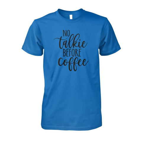 No Talkie Before Coffee Tee - Sapphire / S - Short Sleeves
