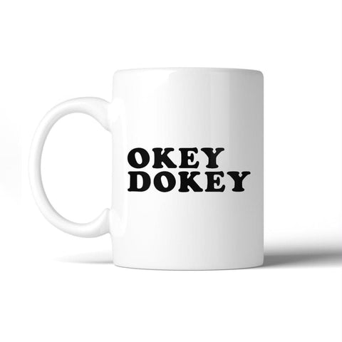 Image of Okey Dokey Ceramic Coffee Mug Cup Cute Graphic Design Funny Quote - Apparel & Accessories