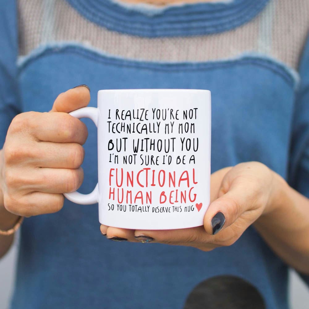 Technically Not My Mom But Mothers Day Mug for Stepmother and Godmother - Apparel & Accessories