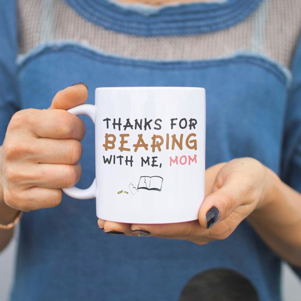 Thanks For Bearing With Me Mom Mug Cute Gift Ideas for Mothers Day Holiday - Apparel & Accessories