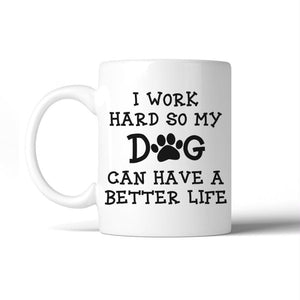 Work Hard Dog Life 11 Oz Ceramic Coffee Mug - White - Apparel & Accessories