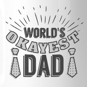 World's Okayest Dad Funny Design Gift Mug Funny Gift Idea For Dad
