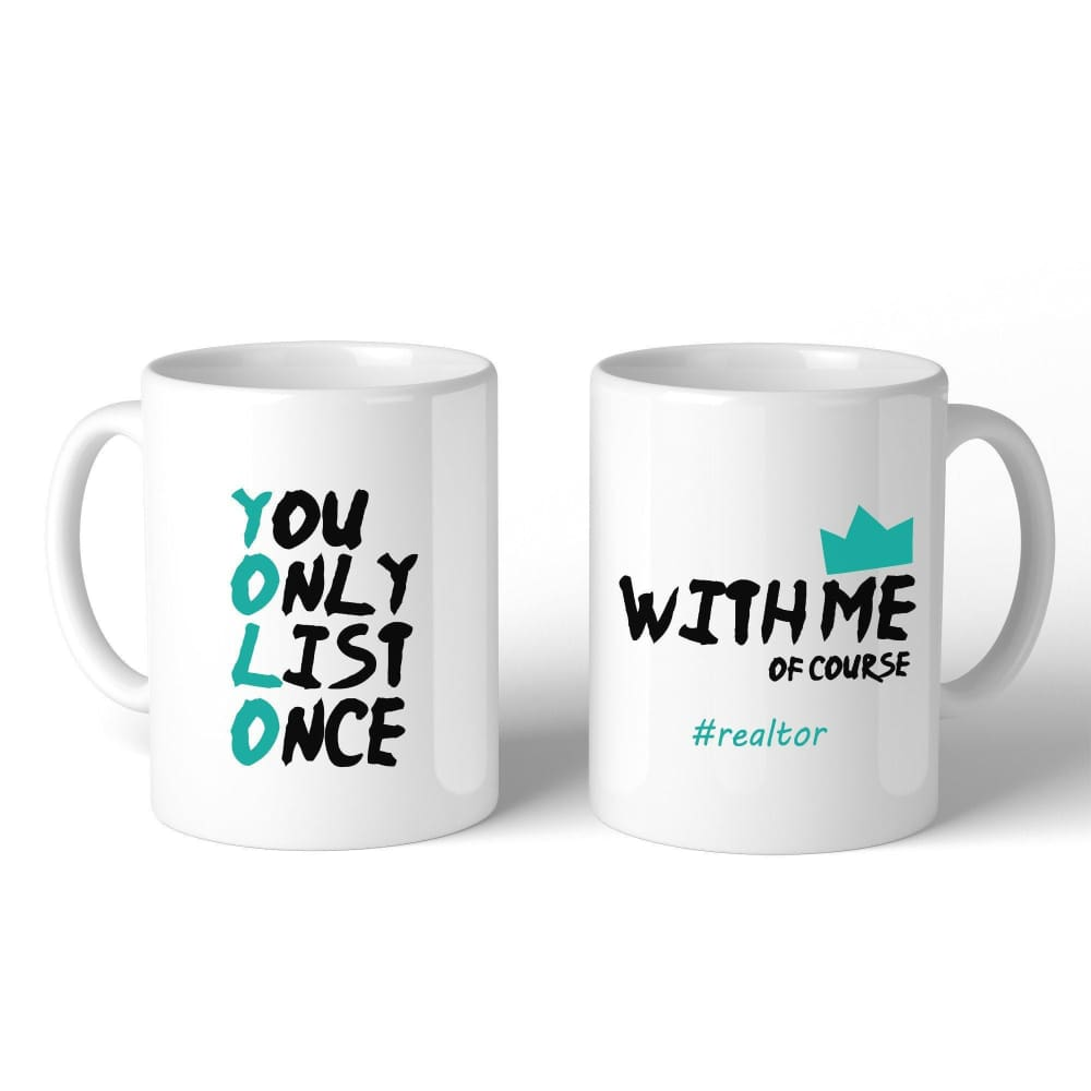 You Only List Once Realtor White Mug - Apparel & Accessories