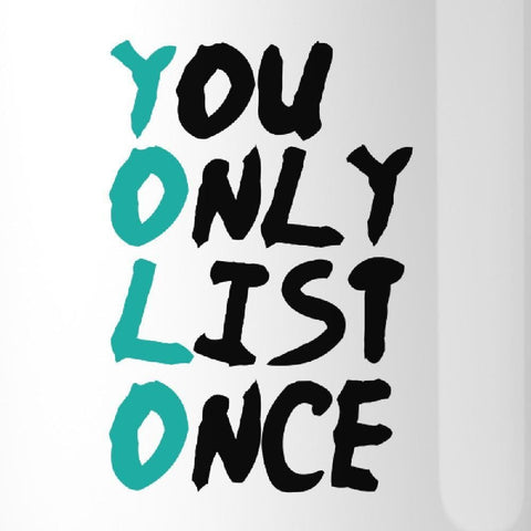 Image of You Only List Once Realtor White Mug - Apparel & Accessories