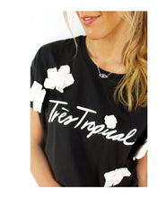 Load image into Gallery viewer, One of a Kind - TRÈS TROPICAL T-Shirt