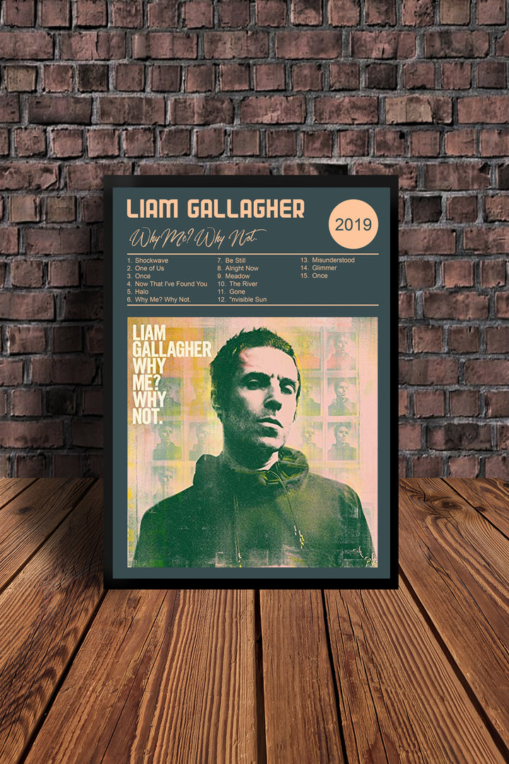 Liam Gallagher  Why Me Why Not  Print