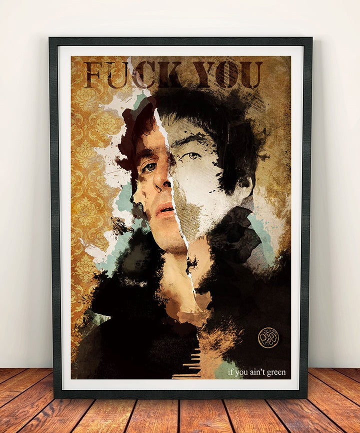 Liam Gallagher 'If You Aint Green' Print