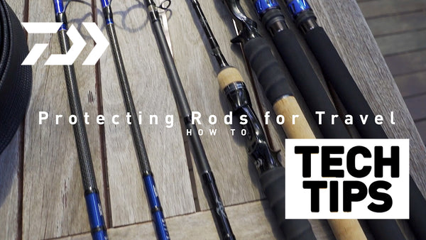 How To Protect Your Fishing Rods for Travel- Daiwa Tech Tips