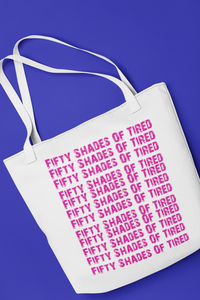 Fifty Shades Of Tired Tote Bag