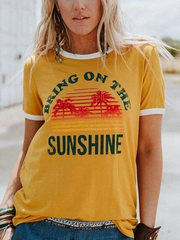 Bring On The Sunshine Round Neck Short Sleeve T-shirt