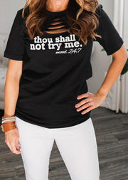 Thou Shall Not Try Me Hollow Out T-Shirt Tee - Black