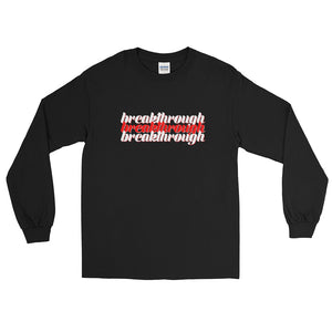 """Breakthrough"" Long Sleeve T-Shirt"