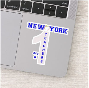 New York Teachers are # 1 Vinyl Sticker