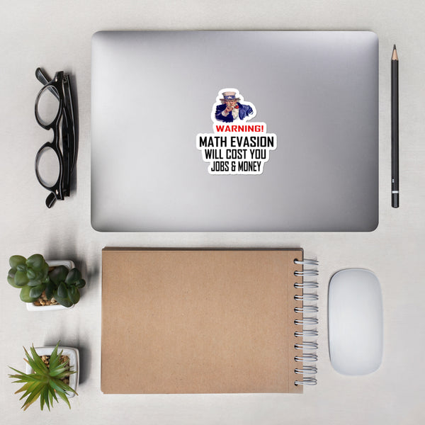 Warning! Math Evasion Will Cost You Jobs And Money Sticker
