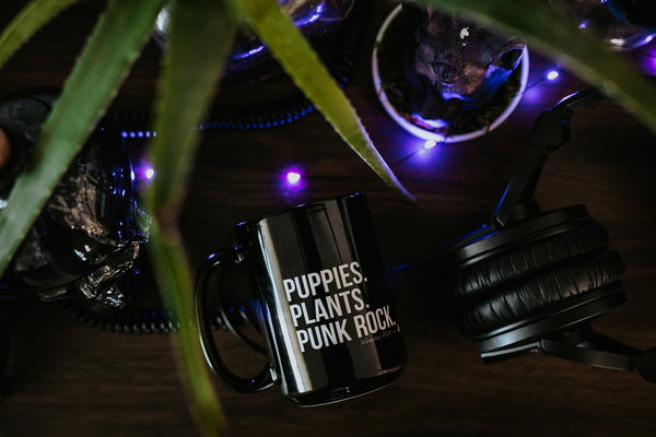 Puppies. Plants. Punk Rock. Mug 15oz