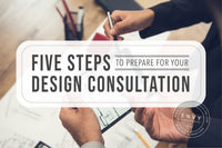 Five Steps To Prepare For Your Design Consultation