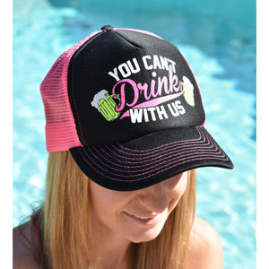 You Can't Drink With Us Hat