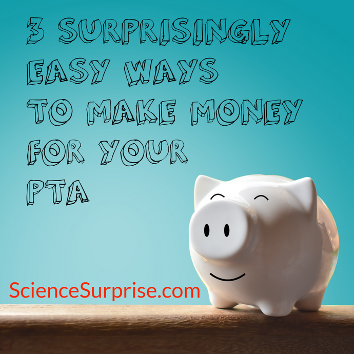 3 SURPRISINGLY EASY WAYS TO MAKE MONEY FOR YOUR PTA