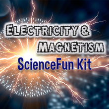 Load image into Gallery viewer, #kit347 -Electricity and Magnetism - Science Fun Kit