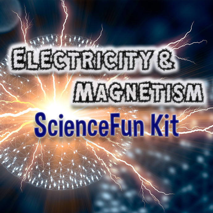 Electricity and Magnetism - Science Fun Kit, #kit347