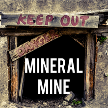 Load image into Gallery viewer, MINERAL MINE